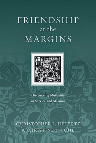 Friendship at the Margins (Heuertz)