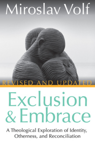 Exclusion and Embrace (Volf)