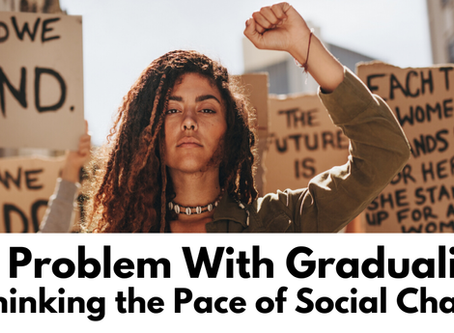 The Problem with Gradualism: Rethinking the Pace of Social Change