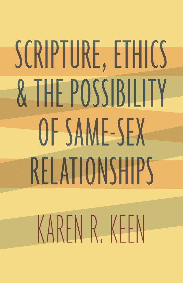 Scripture, Ethics & the Possibility of Same-Sex relationships (Keen)