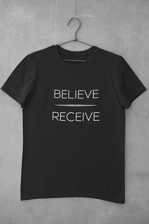 Believe - Receive T-Shirt