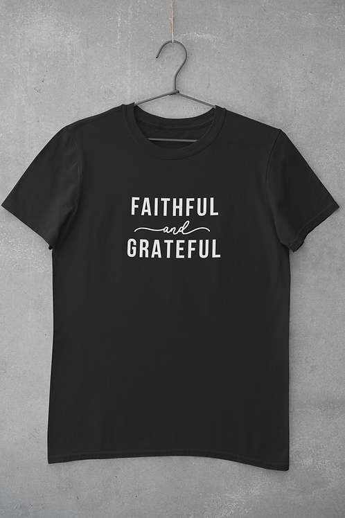 Faithful and Grateful T-Shirt