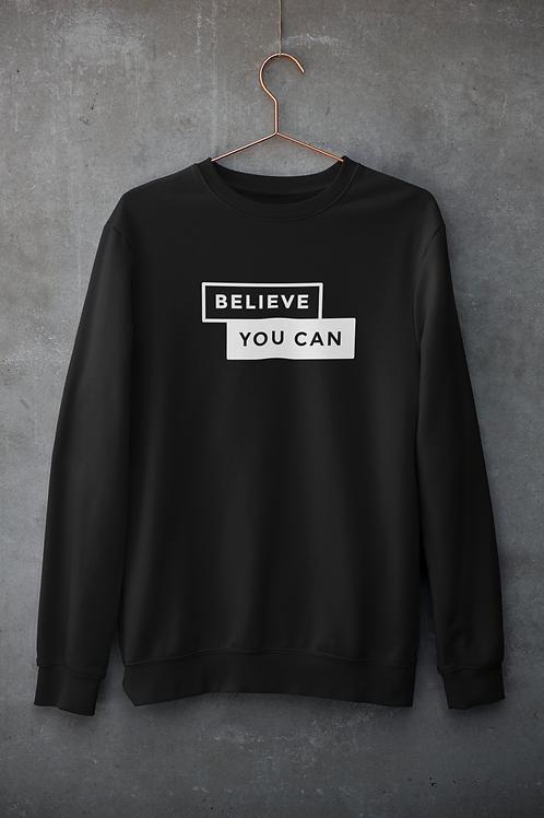 Believe You Can Sweatshirt