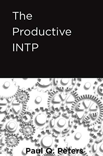 The cover of The Productive INTP by Paul Q. Peters