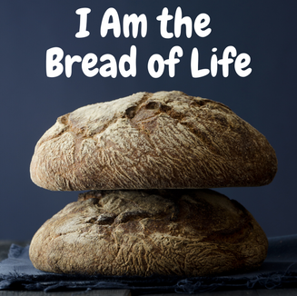 Gallery - I Am the Bread of Life.png