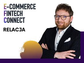 E-Commerce Fintech Connect – Jaka będzie kolejna dekada XXI wieku?