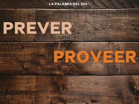 PREVER VS PROVEER