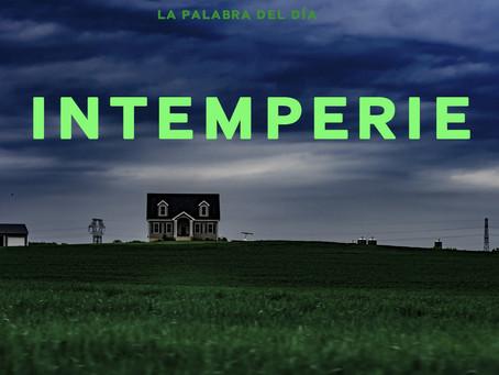 INTEMPERIE (про непогоду)