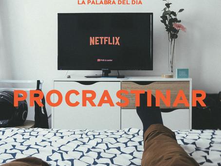 Procrastinar (y sus derivados)