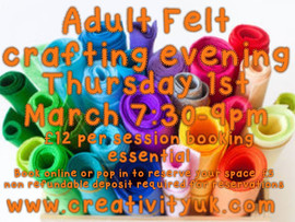 Adult Felt Crafting Evening **LIMITED spaces available **