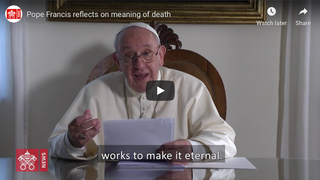 Pope Francis: 'We begin to die when we forget about death'