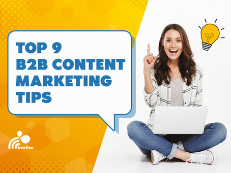 9 Actionable Content Marketing Tips for B2B Marketers