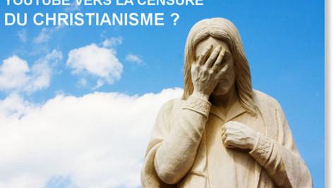 YouTube: vers la censure du christianisme ?