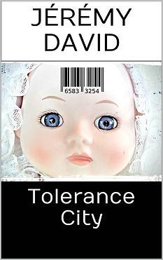 livre tolerance city jérémy david roman société fiction avenir caricature anticipation roman