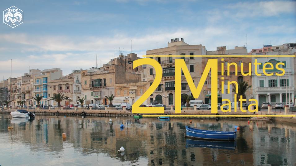 2 Minutes in Malta