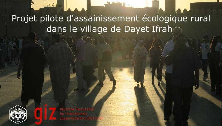 Projet pilote d'assainissement écolgique rural dans le village de Dayet Ifrah, Maroc