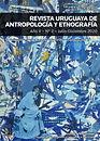 Revista uruguaya de Antropología y Etnog