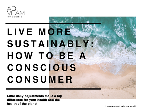 Live More Sustainably: How To Be A Consc