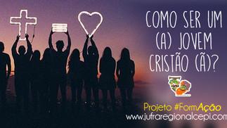Projeto #FormAção: Como ser um (a) Jovem Cristão (ã)