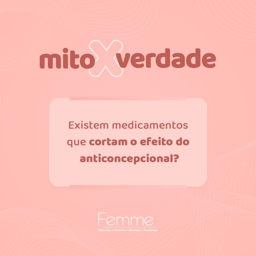 Existem medicamentos que cortam o efeito do anticoncepcional?