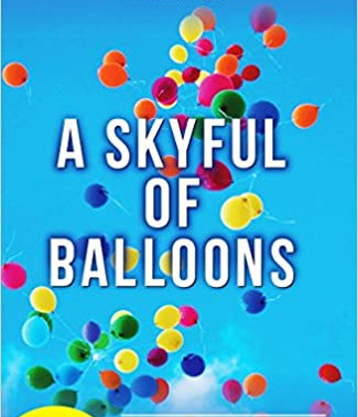 Review of 'A Skyful Of Balloons' Authored by Dr. Santosh Bakaya