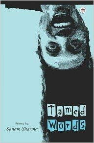 Review of 'Tamed Words' a Poetry Chapbook penned by Sanam Sharma