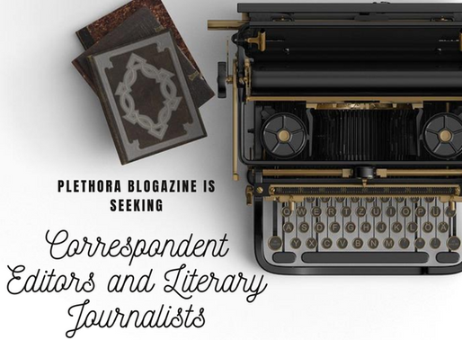 Plethora Blogazine is seeking Correspondent Editors & Literary Journalists