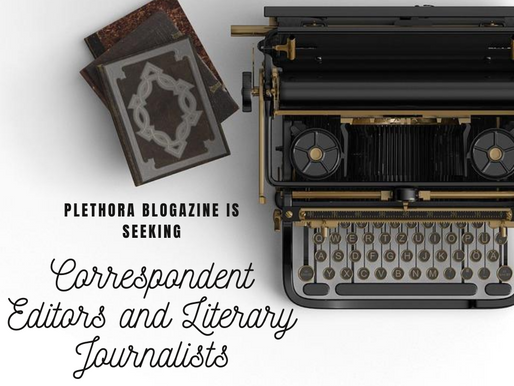 Plethora Blogazine is seeking Correspondent Editors & Literary Journalists