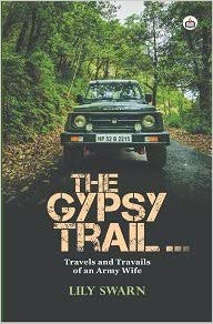 Review of The Gypsy Trail...Travels and Travails of an Army Wife penned by Lily Swarn