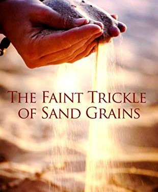 """Review of """"The Faint Trickle of Sand Grains"""" penned by Sanam Sharma"""