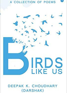 "Review of ""Birds Like Us"" penned by Deepak K Choudhary"