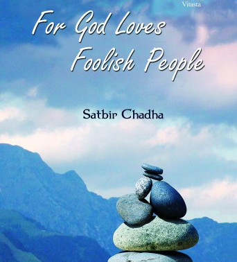 Review of 'For God Loves Foolish People' penned by Satbir Chadha