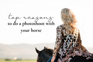 top reasons to do a photoshoot with your horse