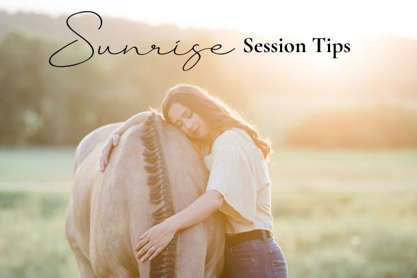Sunrise Session Tips