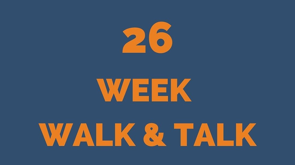 WALK & TALK 26 WEEK