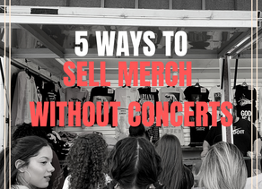 How Do You Sell Merch Without Concerts?