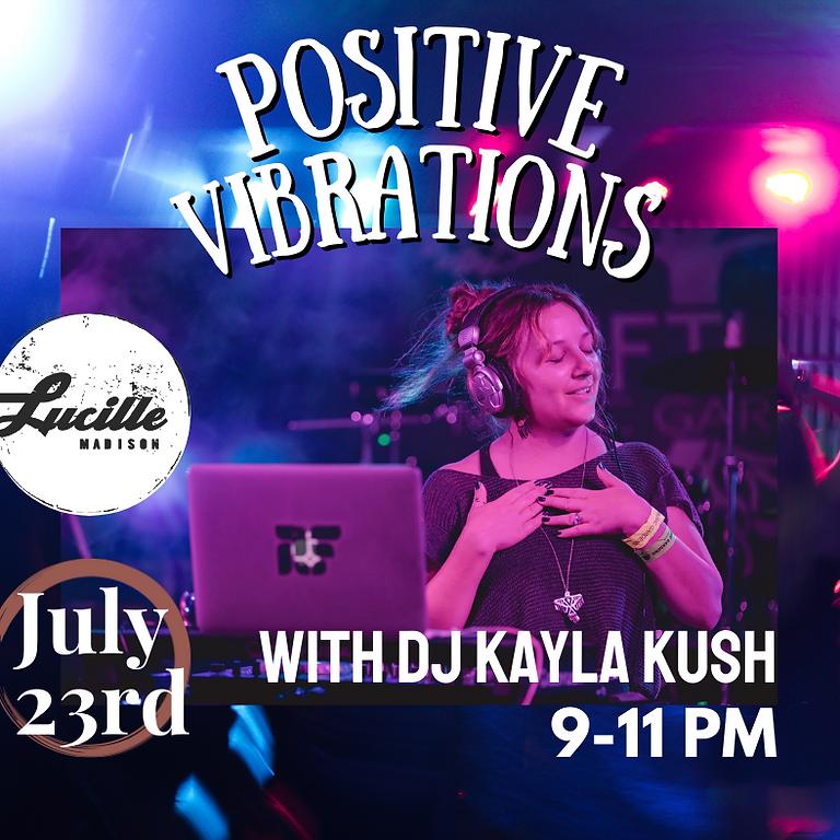 Late Night Dance Party! Positive Vibrations w/ DJ Kayla Kush