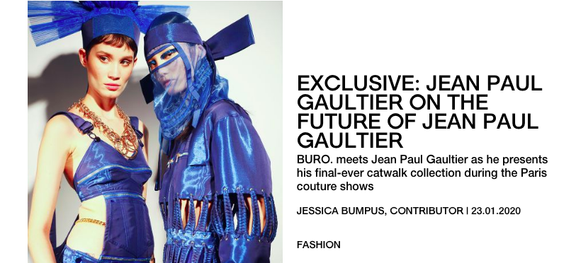 Exclusive: Jean Paul Gaultier on the Future of Jean Paul Gaultier - BURO JANUARY 2020
