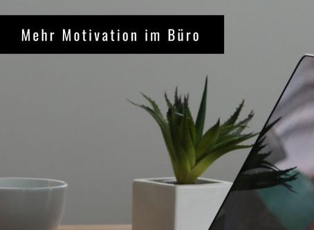Mehr Motivation im Büro -