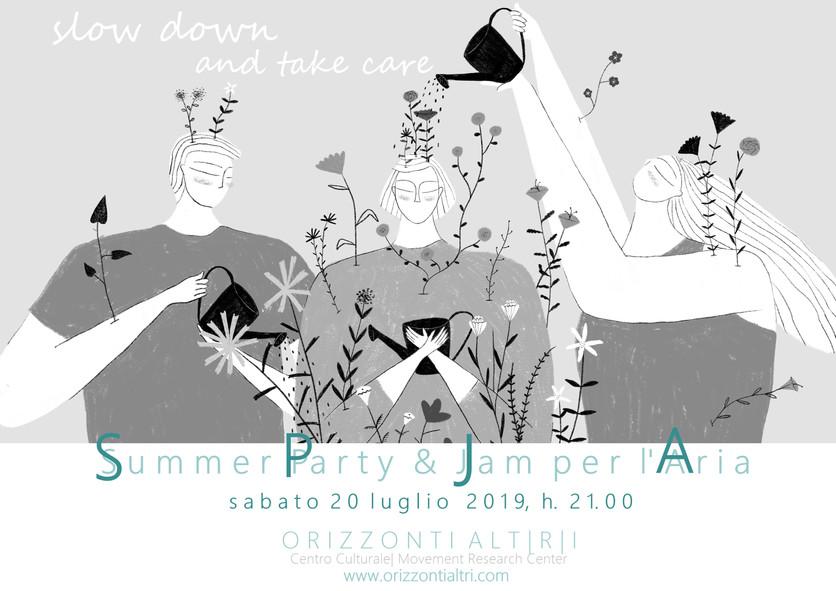 s l o w  d o w n  a n d  t a k e  c a r e  |                    Summer Party & Jam per l'ari