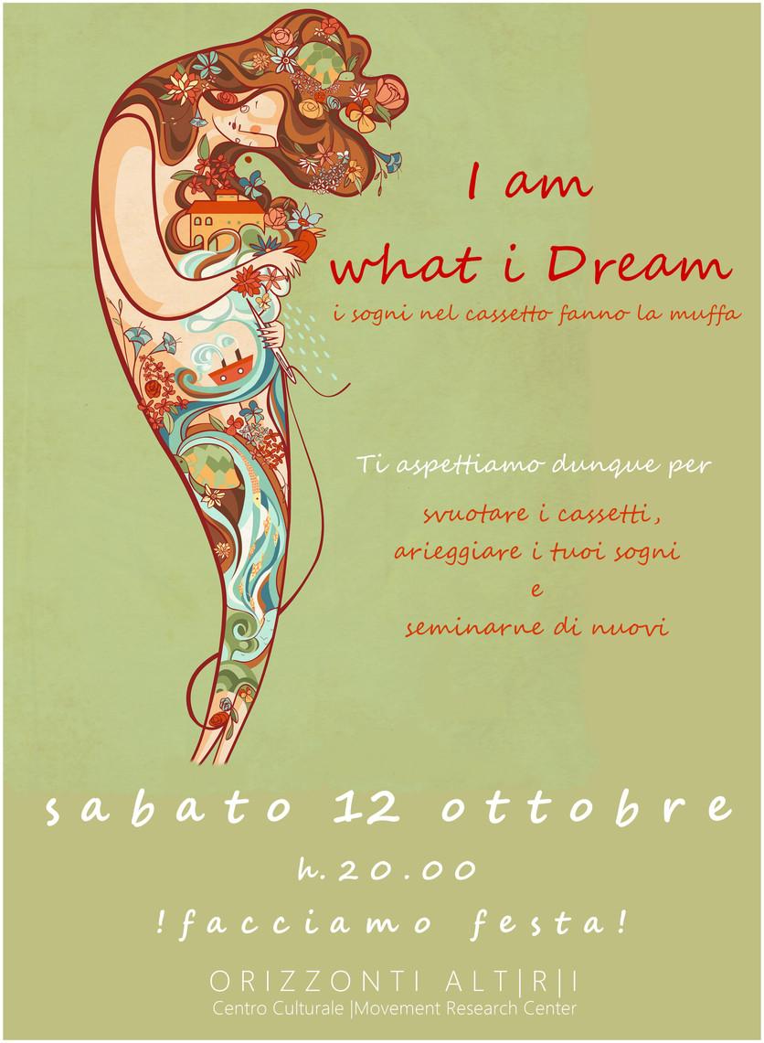 I am what i Dream : i sogni nel cassetto fanno la muffa | Facciamo Festa a Orizzonti Altri