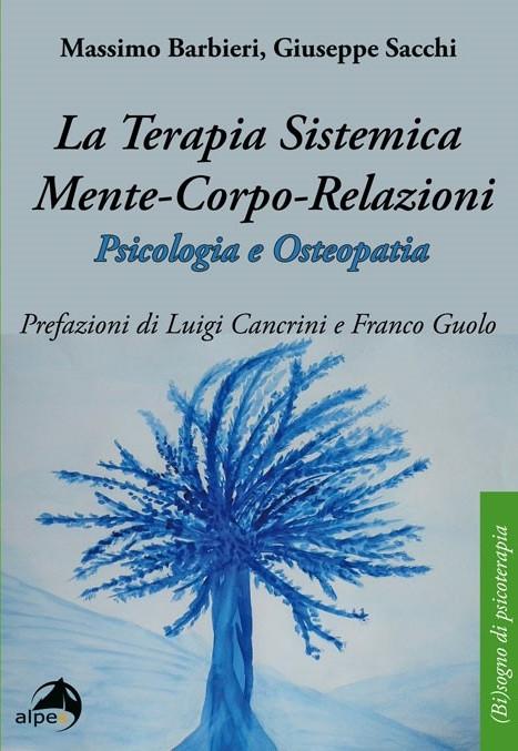 """Presentazione del Libro:""""La Teoria Sistemica mente-corpo-relazioni"""" a cura di G.Sacchi e M. Barbieri"""