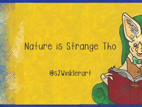Nature Is Strange Tho: Bats! #1