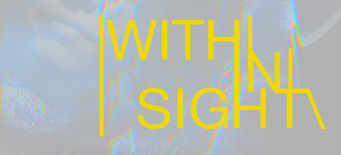 WITH|IN|SIGHT