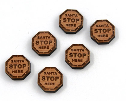 8 Pieces. Santa Stop Here Charms-Wood Laser Cut Shapes