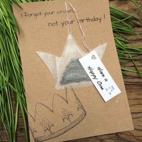 Wenskaart Thee Kroon: I forgot your crown.. not your birthday!