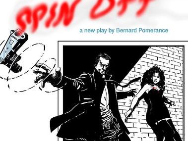 SPIN OFF BY BERNARD POMERANCE