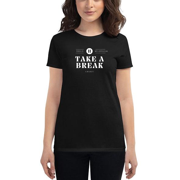 Women's take break t-shirt