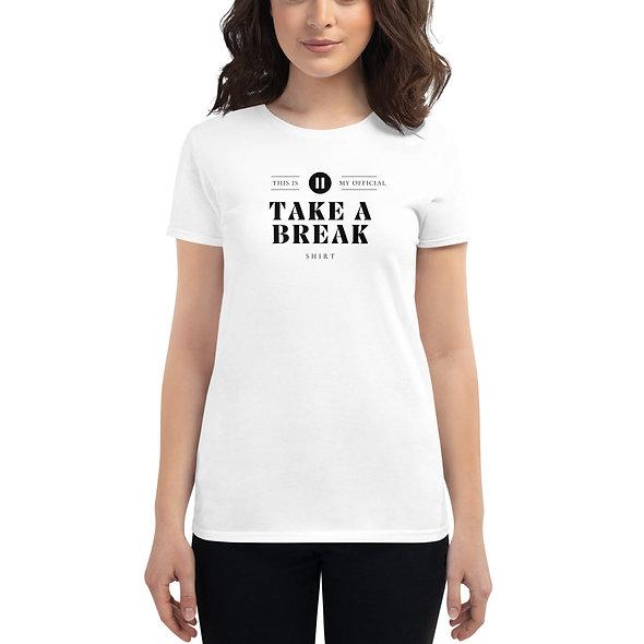 Women's take a break t-shirt