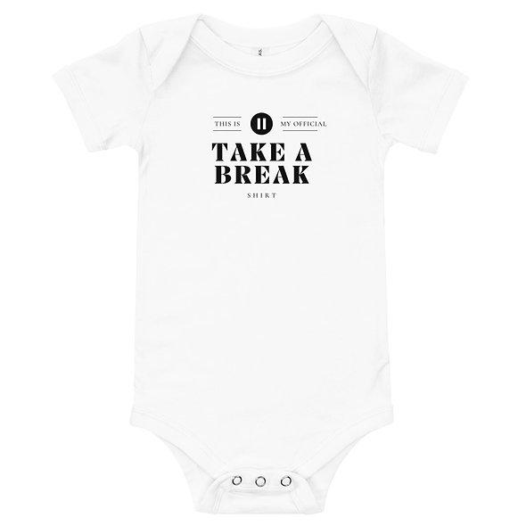Baby take a break onesie